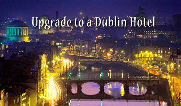 We recommend upgrading to a hotel in Dublin so you can be in the heart of the city.